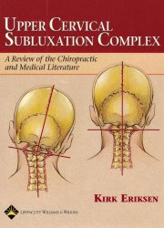 Upper Cervical Subluxation Complex, A Review of the Chiropractic and Medical Literature